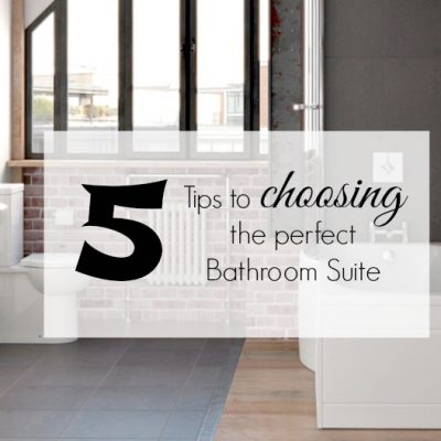 5 Tips to choosing the perfect bathroom suite