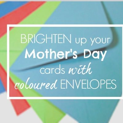 Brighten Up Mother's Day with Coloured Envelopes