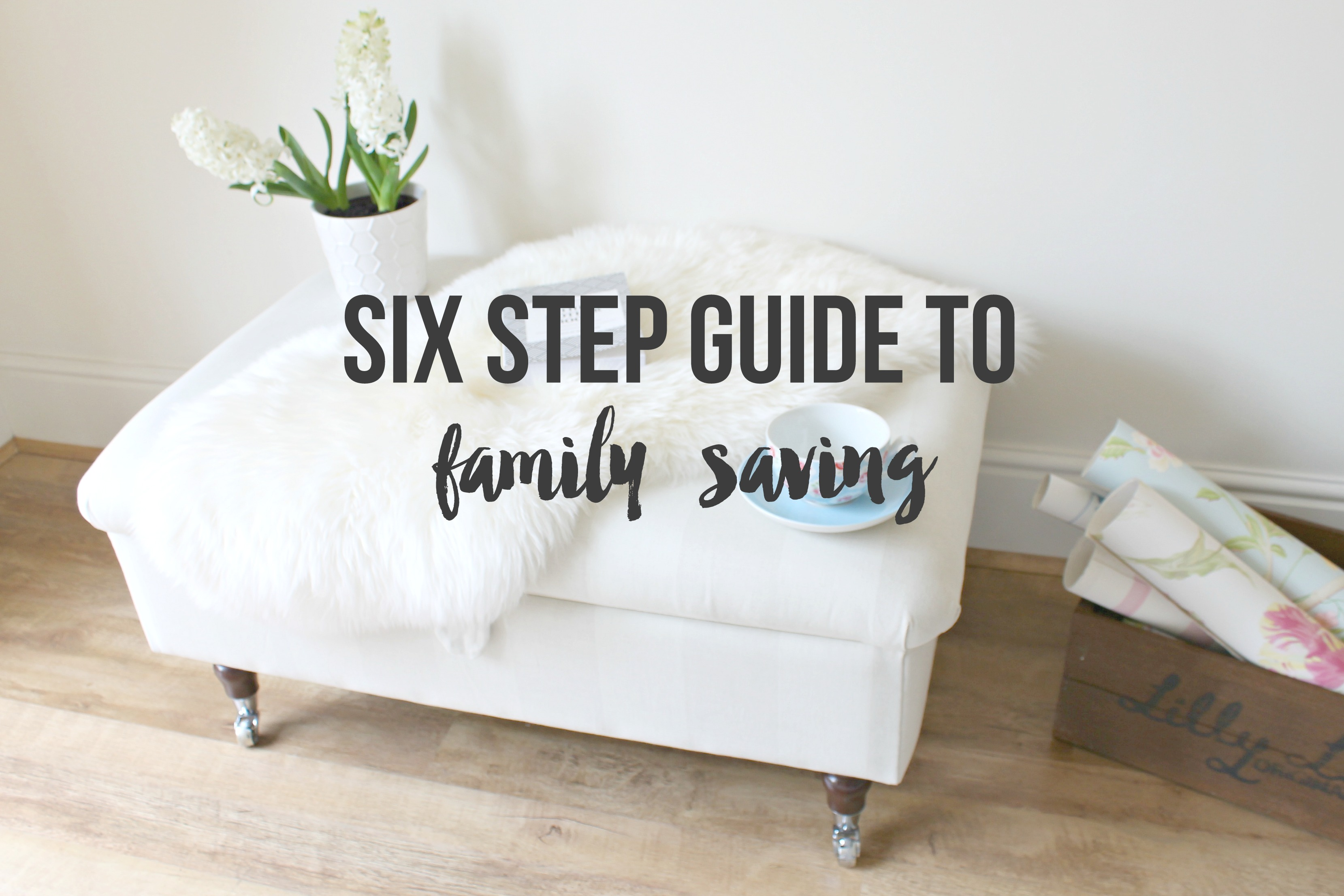 The Six-Step Guide to Family Saving