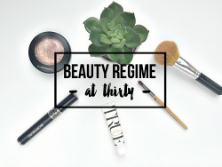 Beauty Regime at Thirty years old